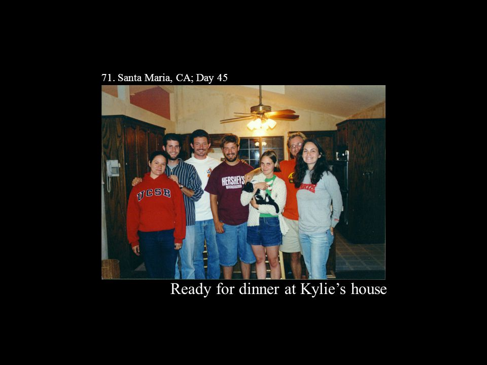 71. Santa Maria, CA; Day 45 Ready for dinner at Kylie's house