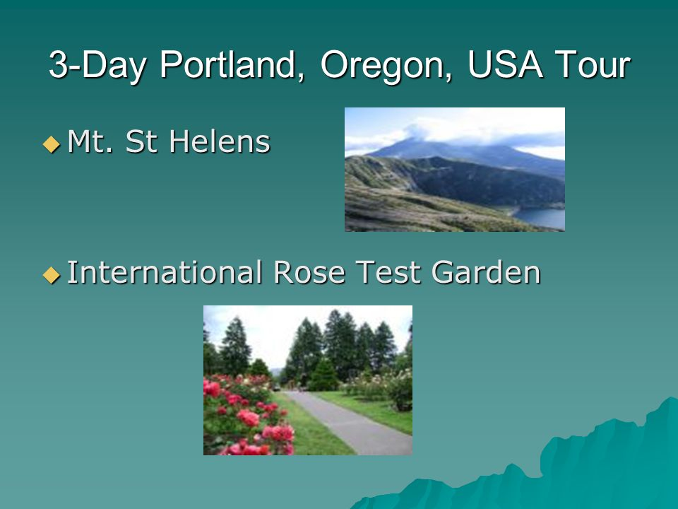 3-Day Portland, Oregon, USA Tour  Mt. St Helens  International Rose Test Garden