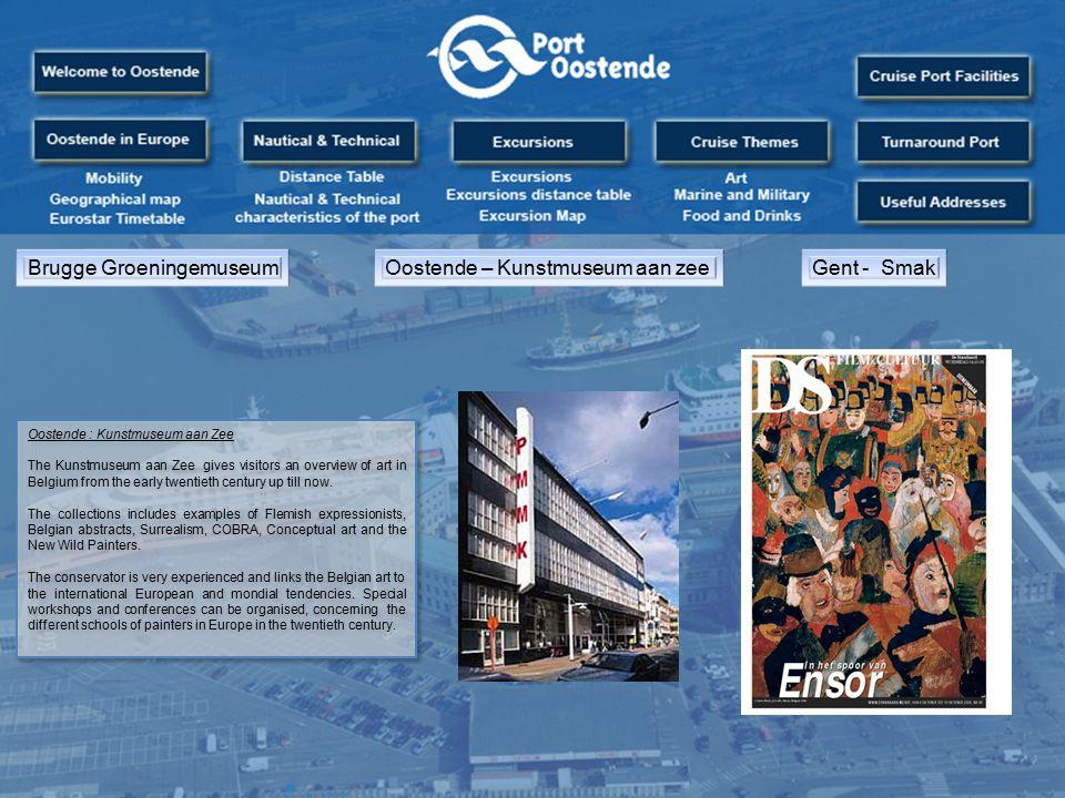 Brugge GroeningemuseumOostende – Kunstmuseum aan zeeGent - Smak Oostende : Kunstmuseum aan Zee The Kunstmuseum aan Zee gives visitors an overview of art in Belgium from the early twentieth century up till now.