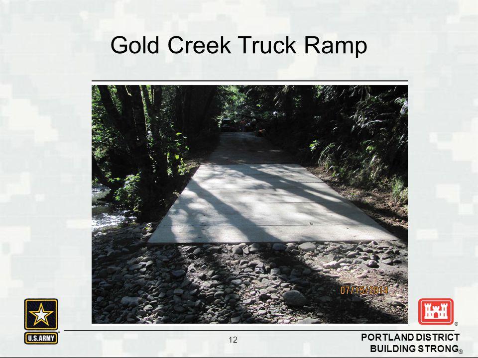 BUILDING STRONG ® PORTLAND DISTRICT 12 Gold Creek Truck Ramp