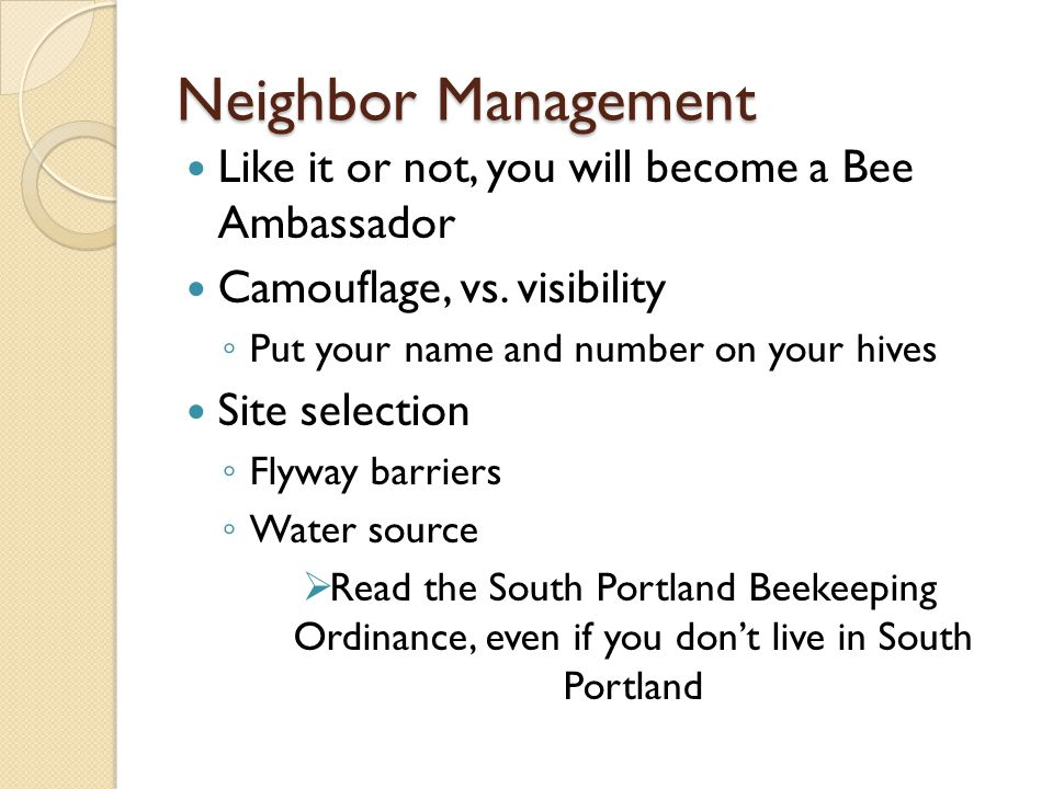 Neighbor Management Like it or not, you will become a Bee Ambassador Camouflage, vs.