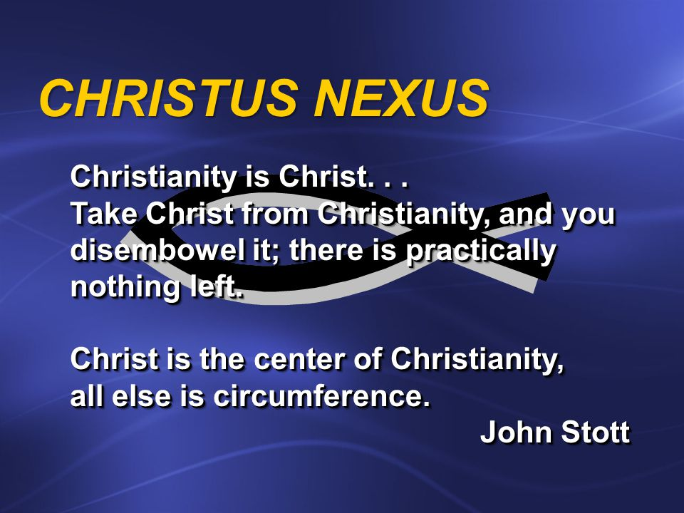 CHRISTUS NEXUS Christianity is Christ...