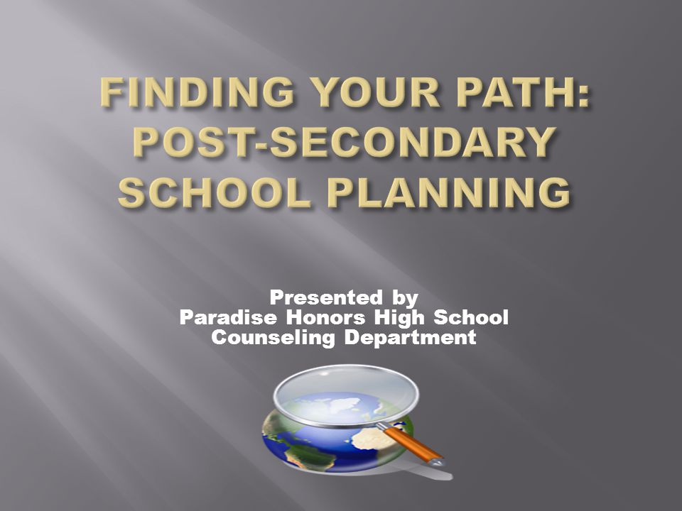 Presented by Paradise Honors High School Counseling Department