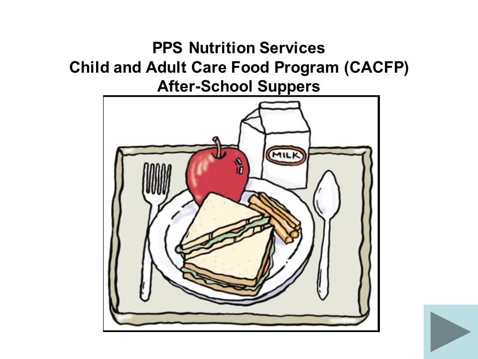 PPS Nutrition Services partners with Schools Uniting Neighborhoods (SUN) programs to provide students with a healthy after-school meal funded by the United States Department of Agriculture (USDA) Child and Adult Care Food Program (CACFP).