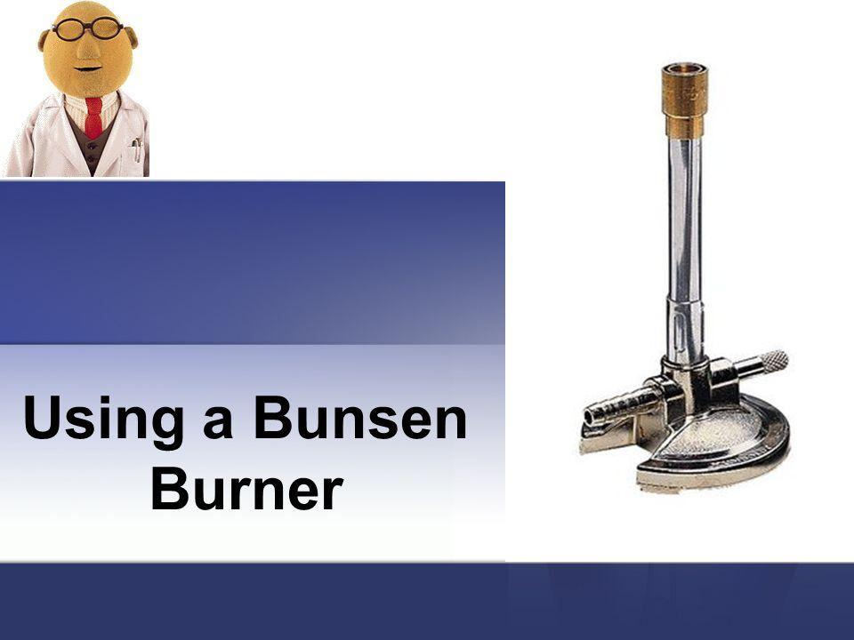 Using a Bunsen Burner
