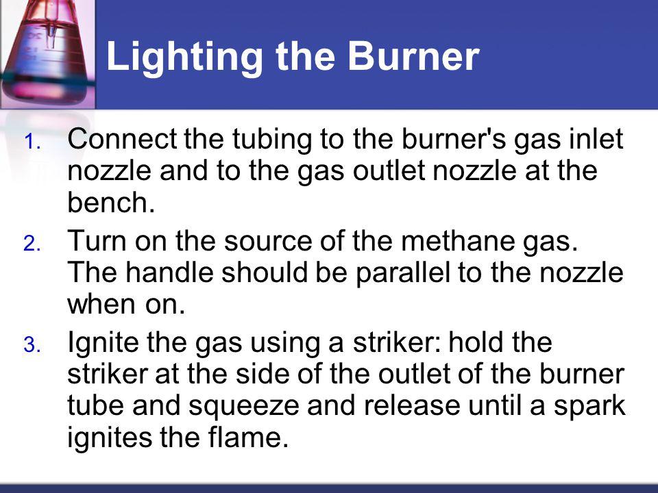 Lighting the Burner 1.