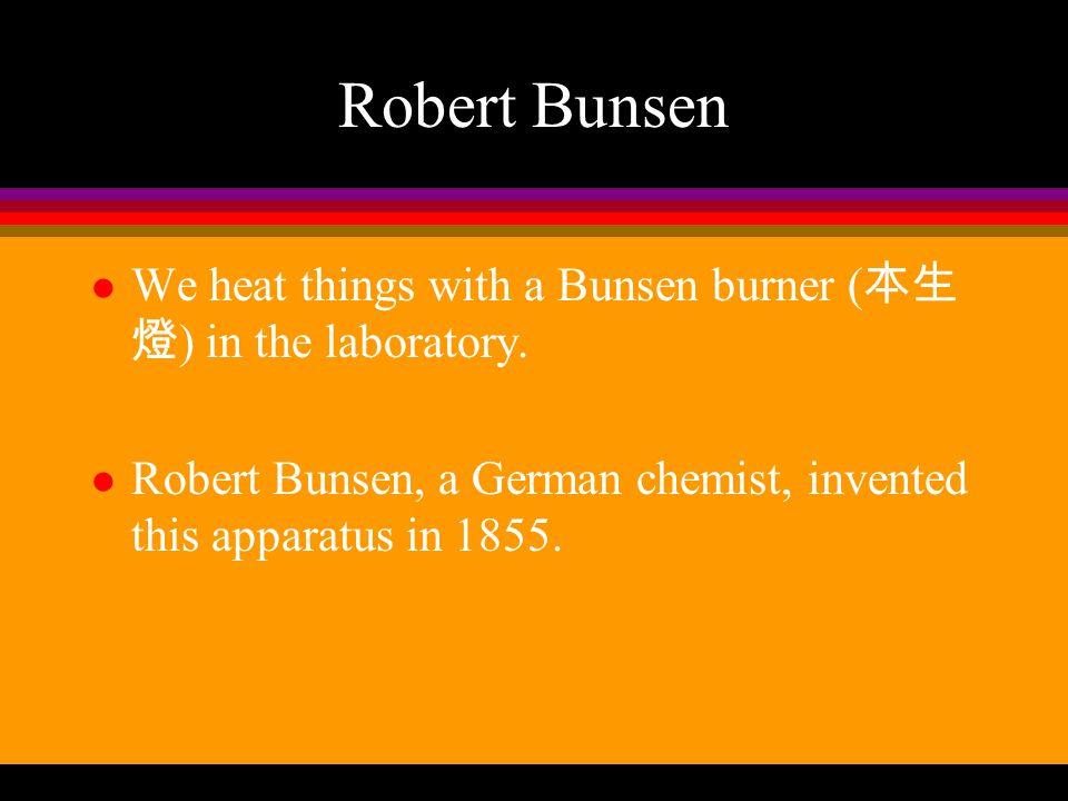 A Bunsen Burner The first Bunsen burner Outer core Inner core Burner tube Stopcock Collar