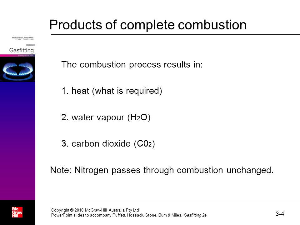 Products of complete combustion The combustion process results in: 1.