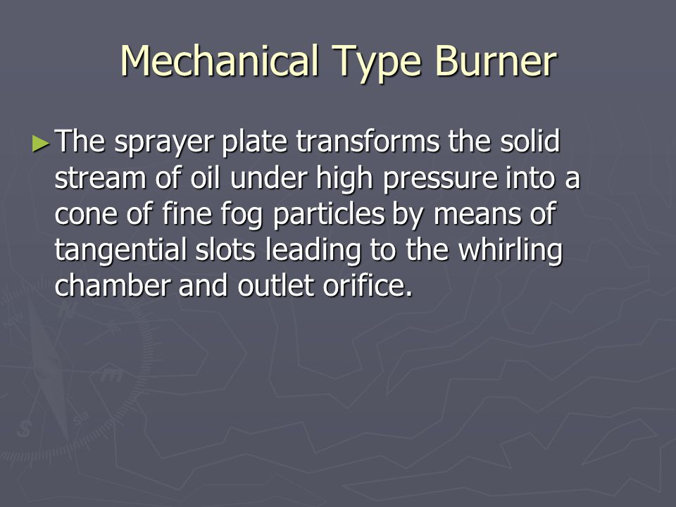 Mechanical Type Burner ► Sprayer plates are designated by four digit numerals, of which the first two digits represent the size of the drill used in making the orifice in the sprayer plate, and the last two digits represent ten times the ratio of the total cross sectional area of the tangential slots to the cross sectional area of the orifice.