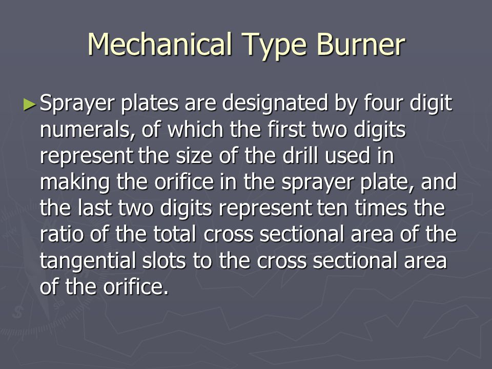 Mechanical Type Burner ► The sprayer plate designation number is stamped on the face of the plate by the manufacturer.
