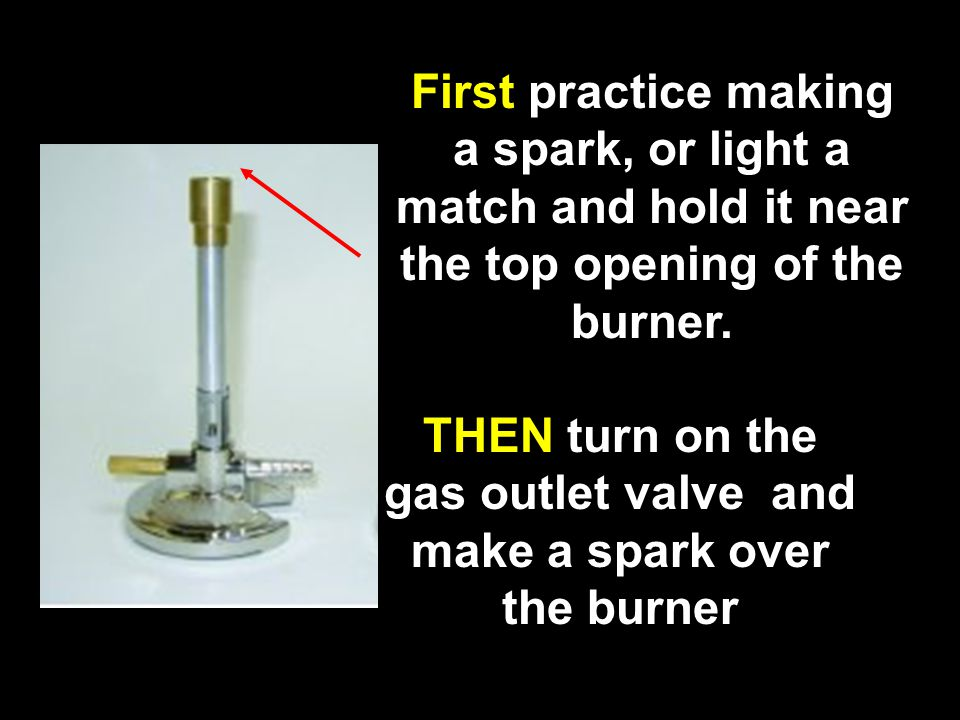 First practice making a spark, or light a match and hold it near the top opening of the burner. THEN turn on the gas outlet valve and make a spark ove