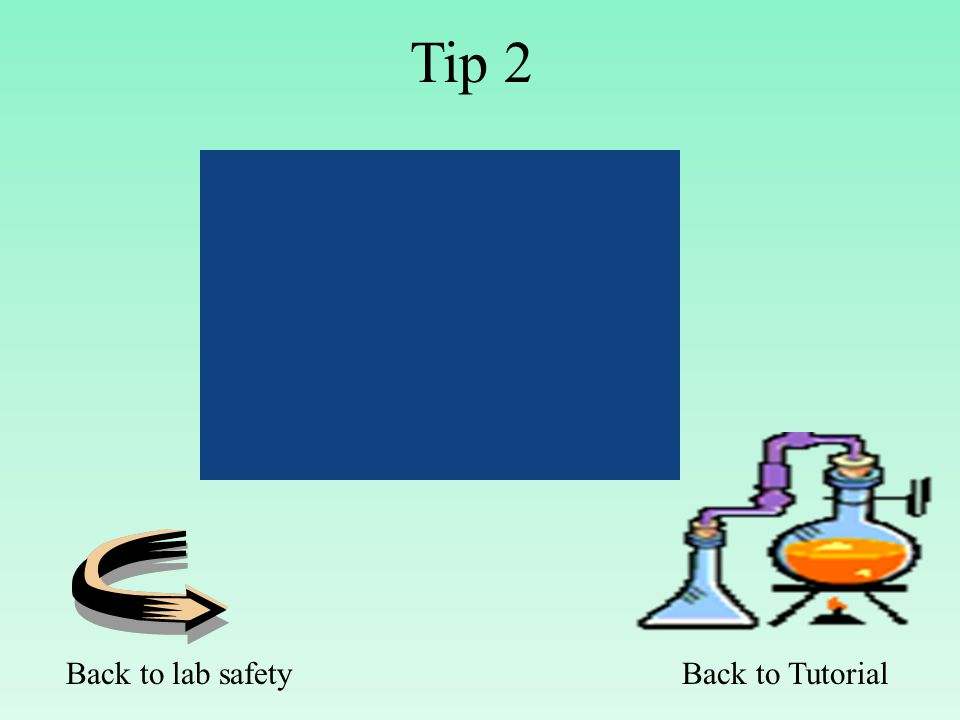 Back to Tutorial Tip 2 Back to lab safety