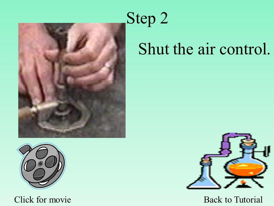 Step 2 Shut the air control. Back to TutorialClick for movie