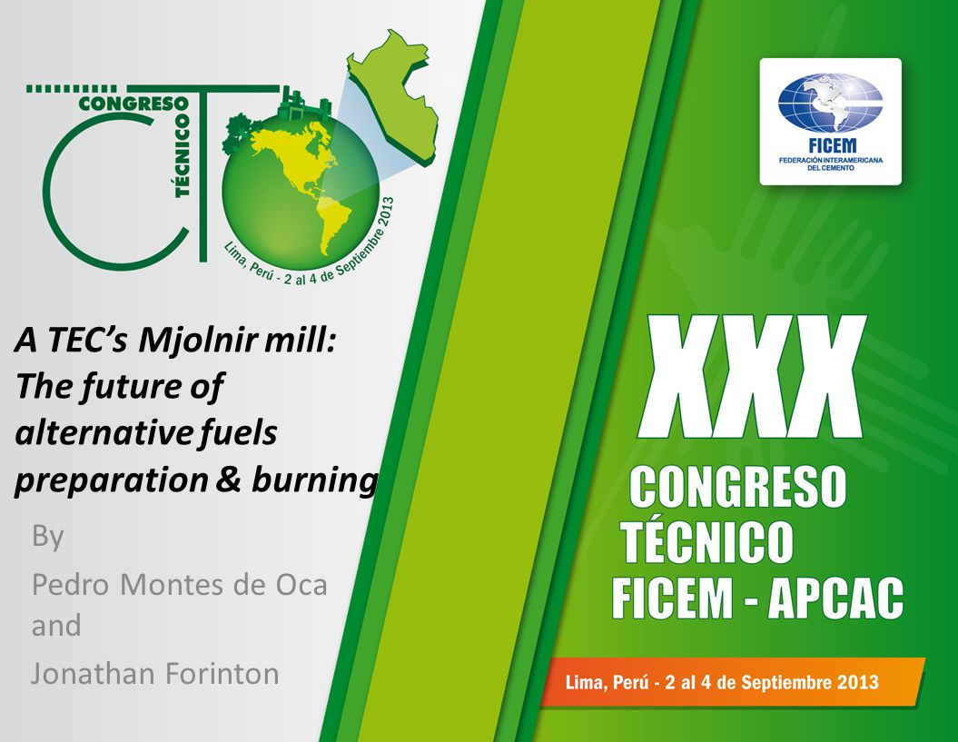 A TEC's Mjolnir mill: The future of alternative fuels preparation & burning By Pedro Montes de Oca and Jonathan Forinton
