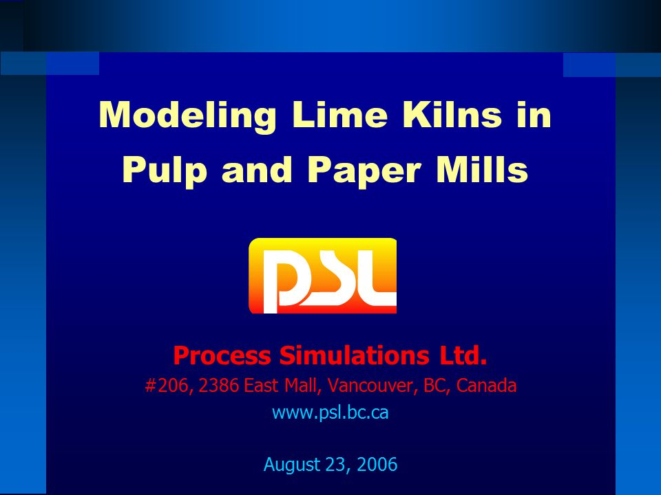 Modeling Lime Kilns in Pulp and Paper Mills Process Simulations Ltd.