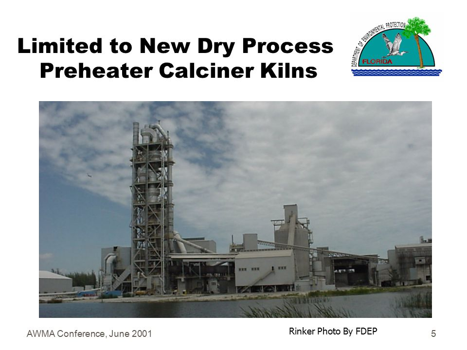 AWMA Conference, June 20014 Dry Process Preheater Calciner Kilns