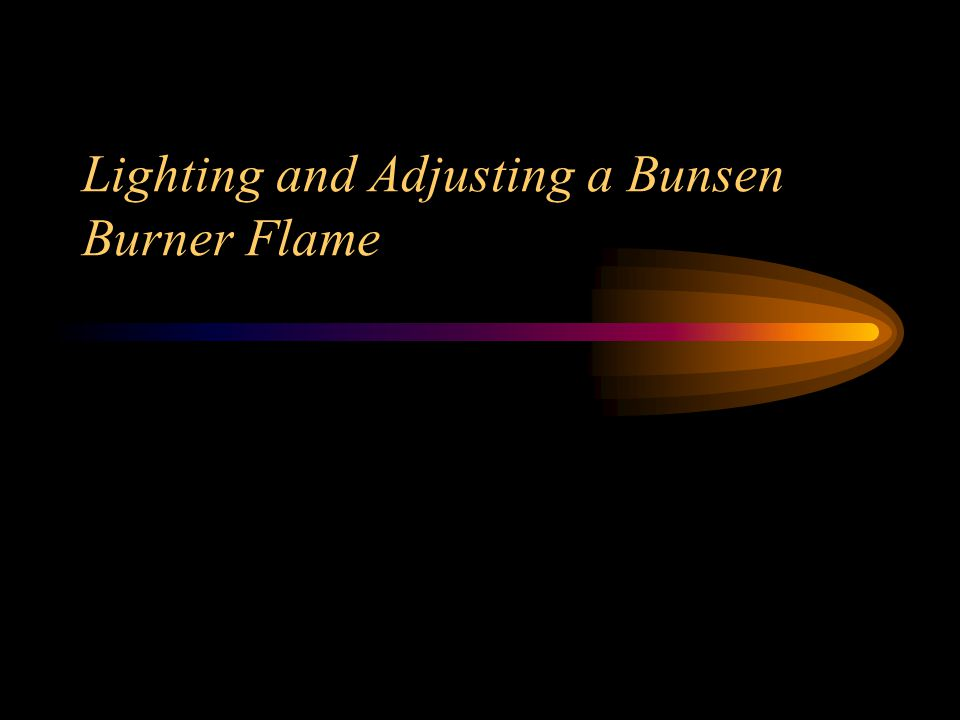 Lighting and Adjusting a Bunsen Burner Flame
