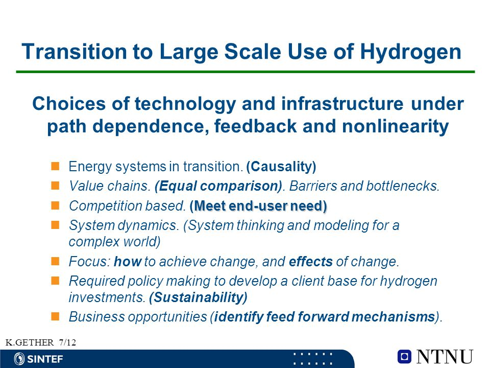 K.GETHER7/12 Transition to Large Scale Use of Hydrogen Energy systems in transition. (Causality) Value chains. (Equal comparison). Barriers and bottle