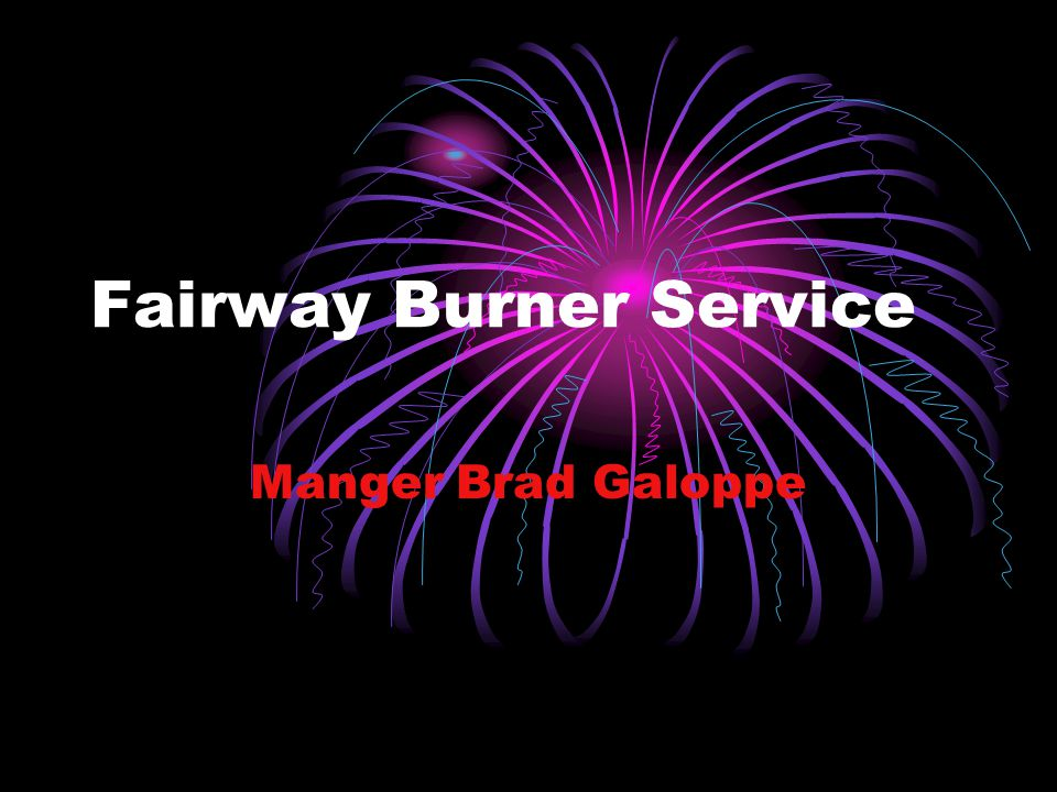 Fairway Burner Service Manger Brad Galoppe