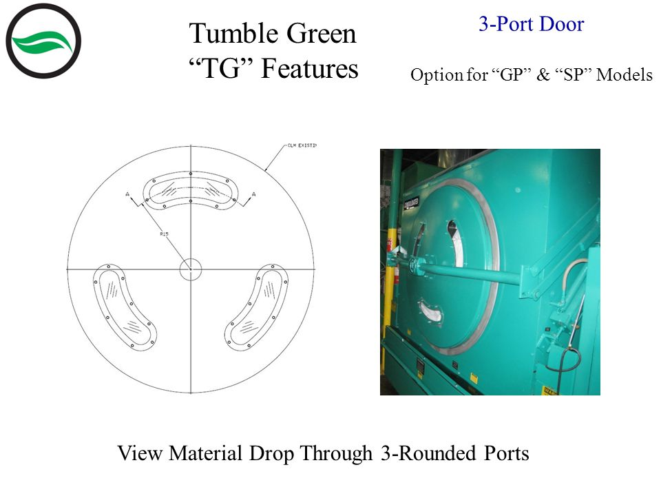View Material Drop Through 3-Rounded Ports 3-Port Door Option for GP & SP Models Tumble Green TG Features
