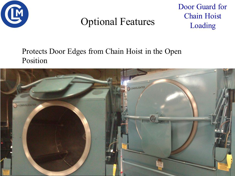 Optional Features Door Guard for Chain Hoist Loading Protects Door Edges from Chain Hoist in the Open Position
