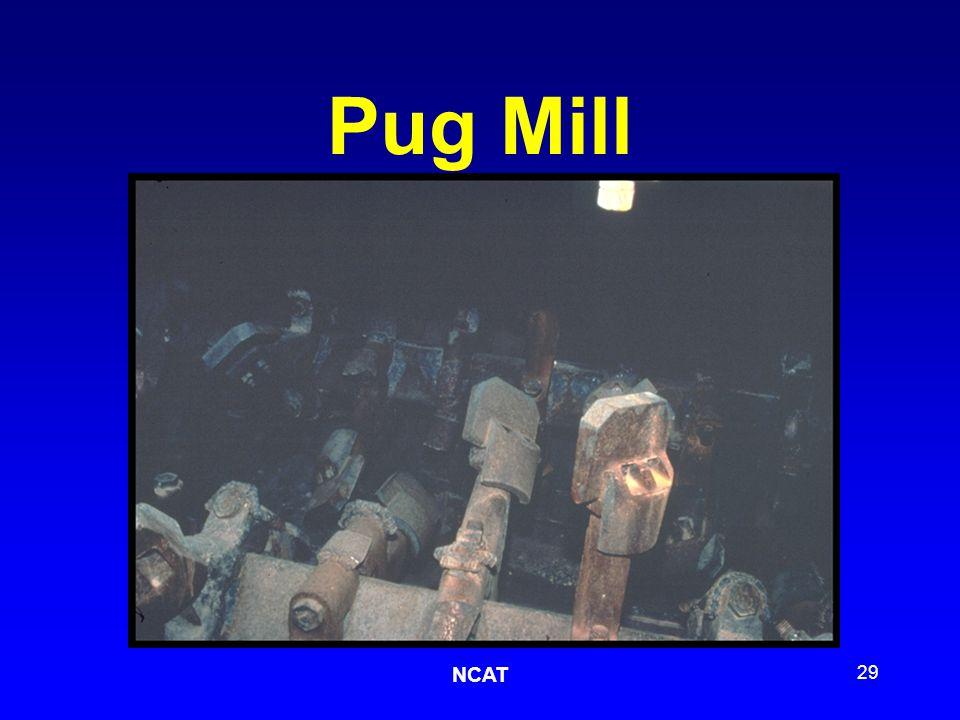 NCAT 29 Pug Mill