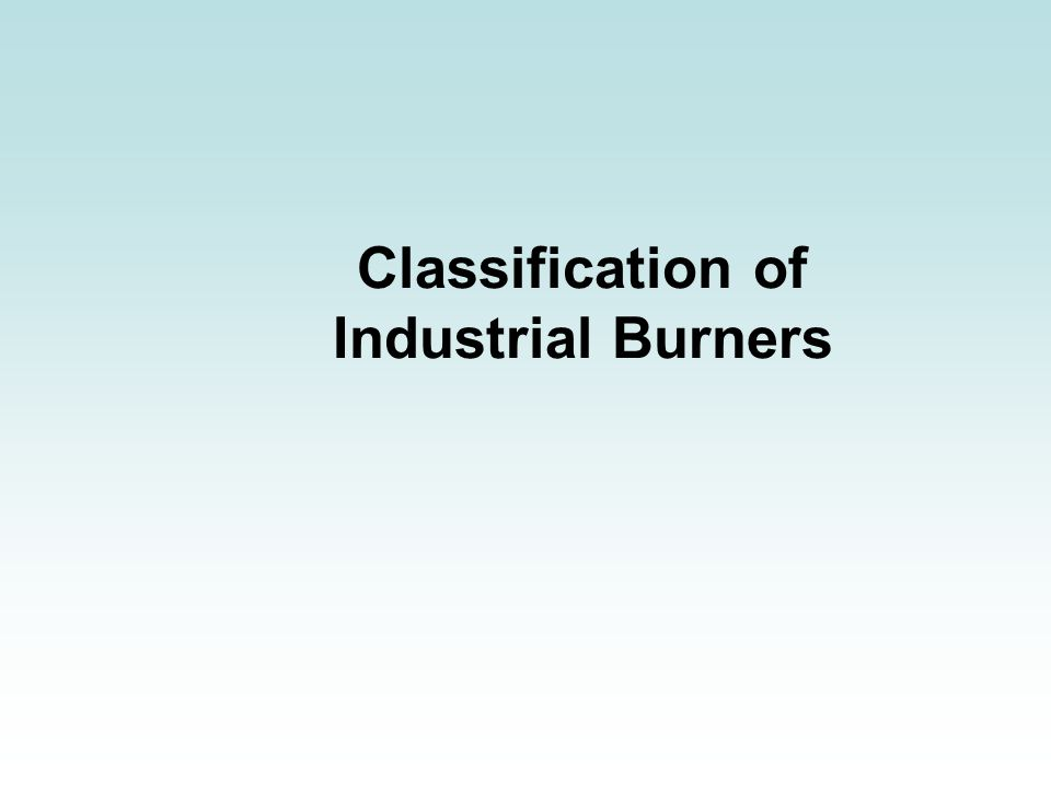 Classification of Industrial Burners