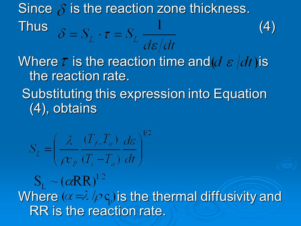 Since is the reaction zone thickness. Thus (4) Where is the reaction time and is the reaction rate. Substituting this expression into Equation (4), ob