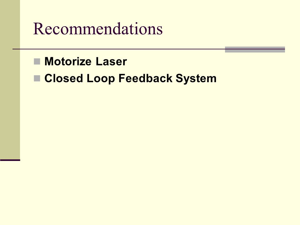 Recommendations Motorize Laser Closed Loop Feedback System