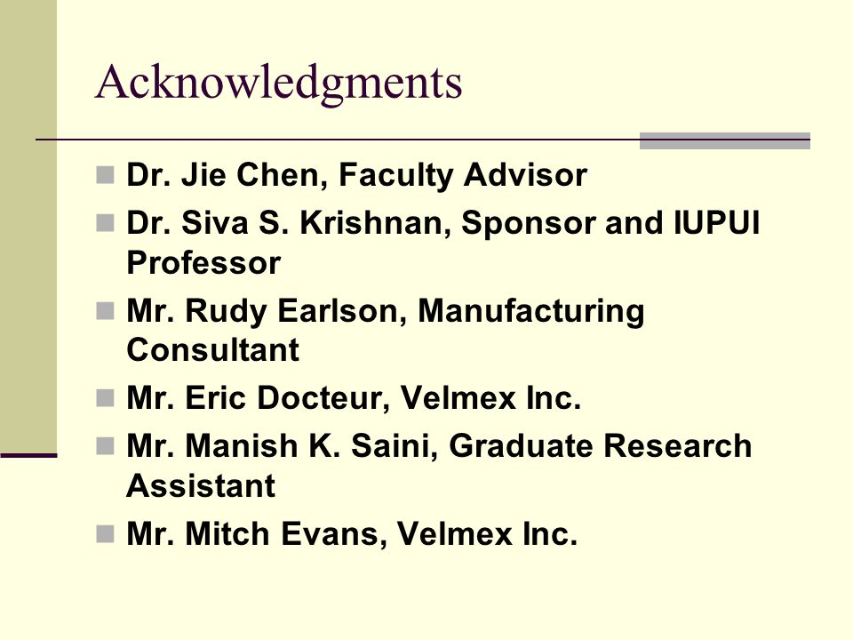 Acknowledgments Dr. Jie Chen, Faculty Advisor Dr.