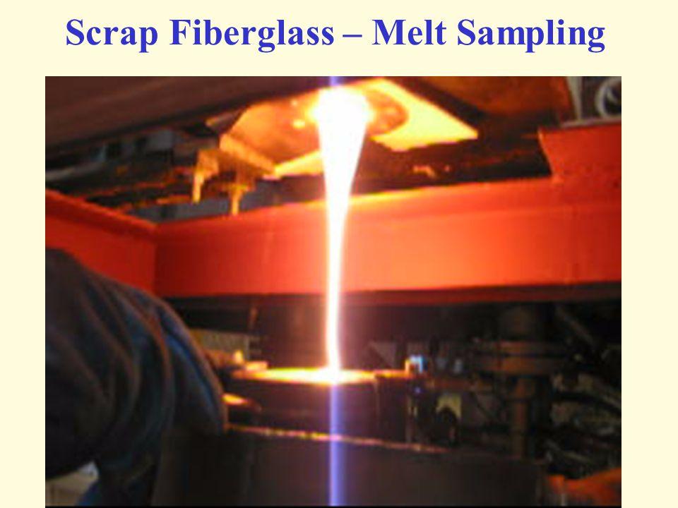 Scrap Fiberglass – Melt Sampling