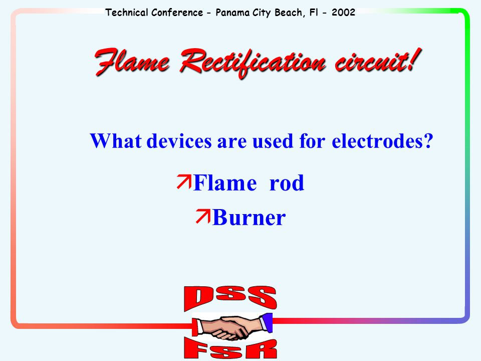 Technical Conference - Panama City Beach, Fl - 2002 Flame Rectification circuit.