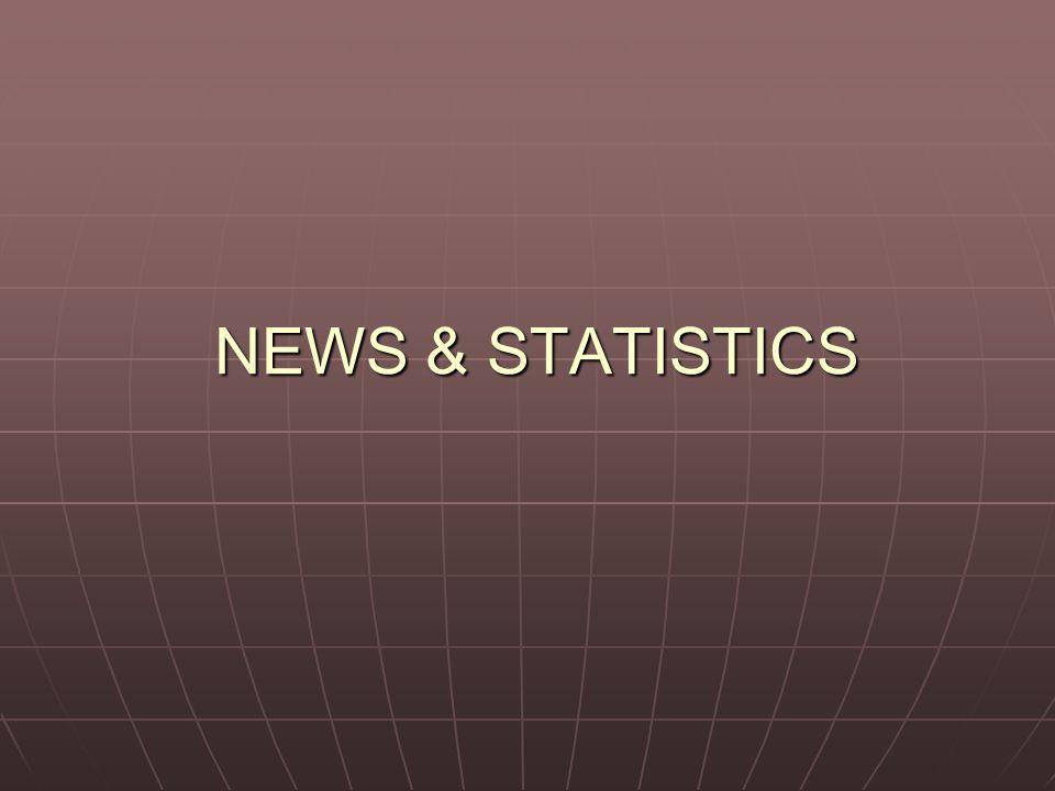 NEWS & STATISTICS