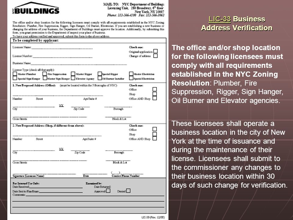 LIC-33LIC-33 Business Address Verification LIC-33 The office and/or shop location for the following licensees must comply with all requirements established in the NYC Zoning Resolution: Plumber, Fire Suppression, Rigger, Sign Hanger, Oil Burner and Elevator agencies.