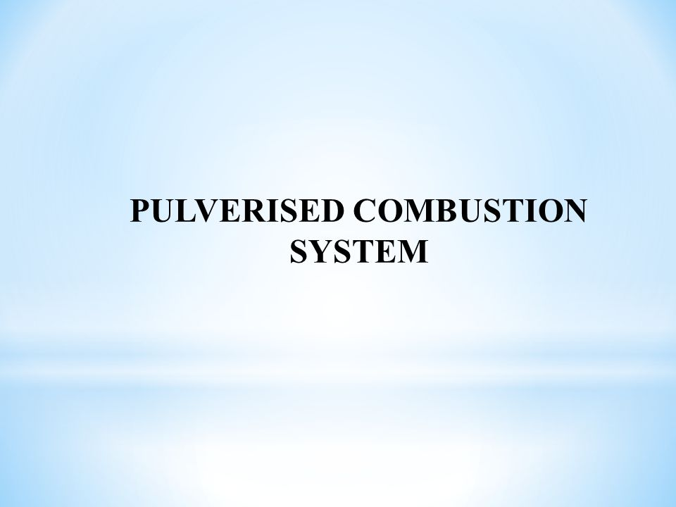 PULVERISED COMBUSTION SYSTEM