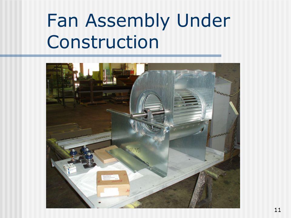 11 Fan Assembly Under Construction