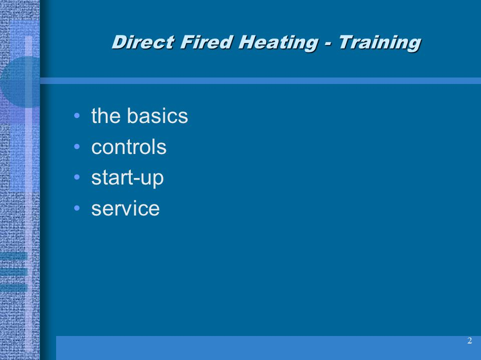 2 Direct Fired Heating - Training the basics controls start-up service