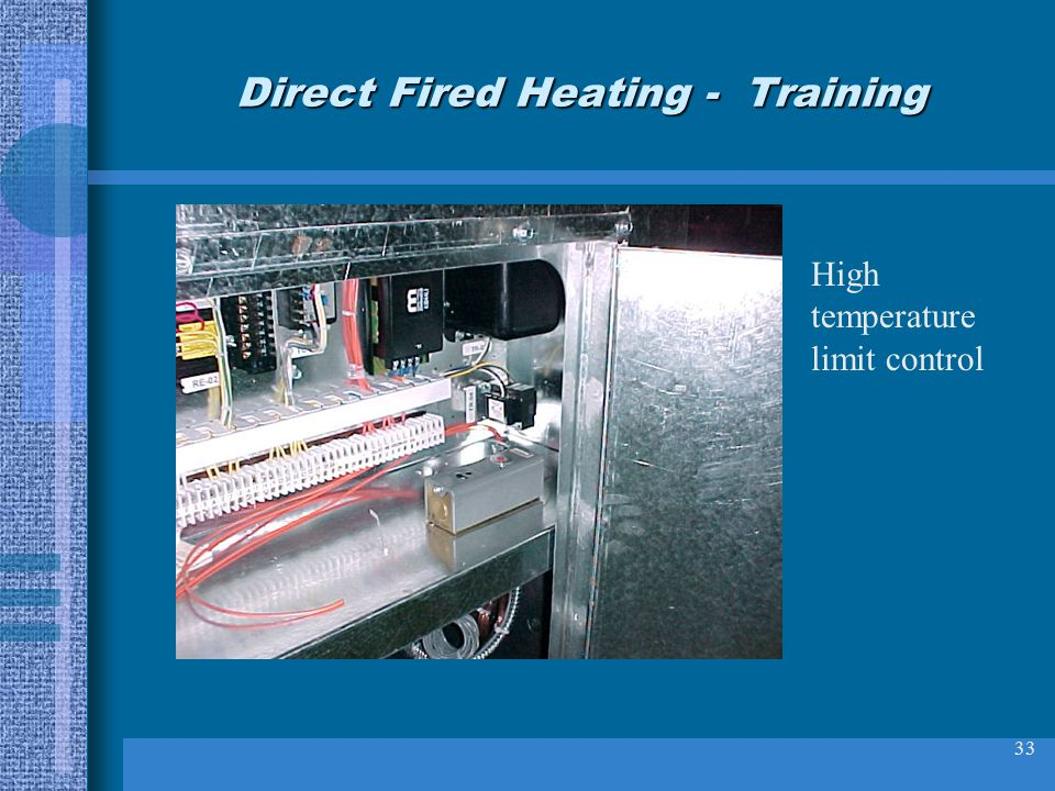 33 Direct Fired Heating - Training High temperature limit control