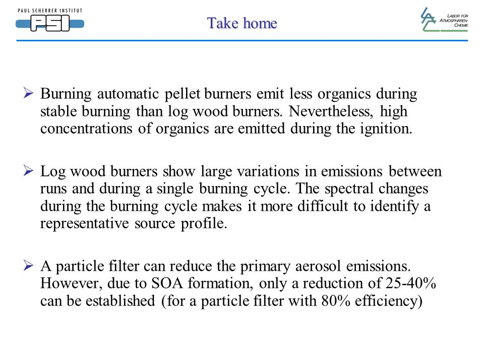 Take home  Burning automatic pellet burners emit less organics during stable burning than log wood burners.