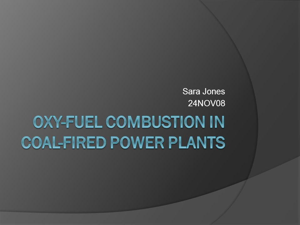 Background  In most conventional combustion processes, air is used as the source of oxygen  Nitrogen is not necessary for combustion and causes problems by reacting with oxygen at combustion temperature  A high concentration of nitrogen in the flue gas can make CO2 capture unattractive  With the current push for CO2 sequestration to ease global warming, it is imperative to develop cost- effective processes that enable CO2 capture  The use of pure oxygen in the combustion process instead of air eliminates the presence of nitrogen in the flue gas, but combustion with pure oxygen results in very high temperatures