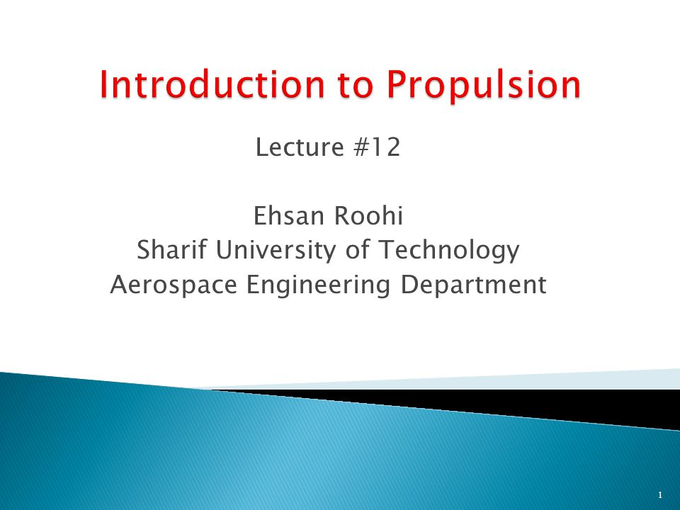 Lecture #12 Ehsan Roohi Sharif University of Technology Aerospace Engineering Department 1