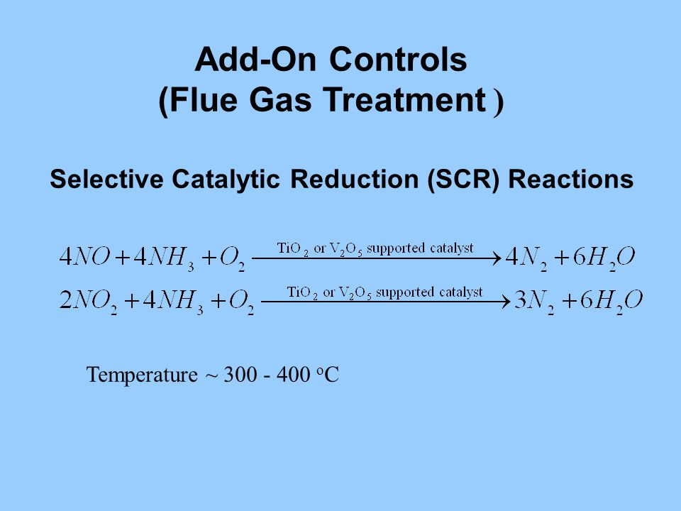 Selective Catalytic Reduction (SCR) Reactions Temperature ~ 300 - 400 o C