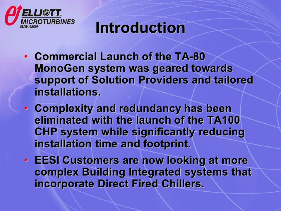 Introduction Commercial Launch of the TA-80 MonoGen system was geared towards support of Solution Providers and tailored installations.Commercial Laun