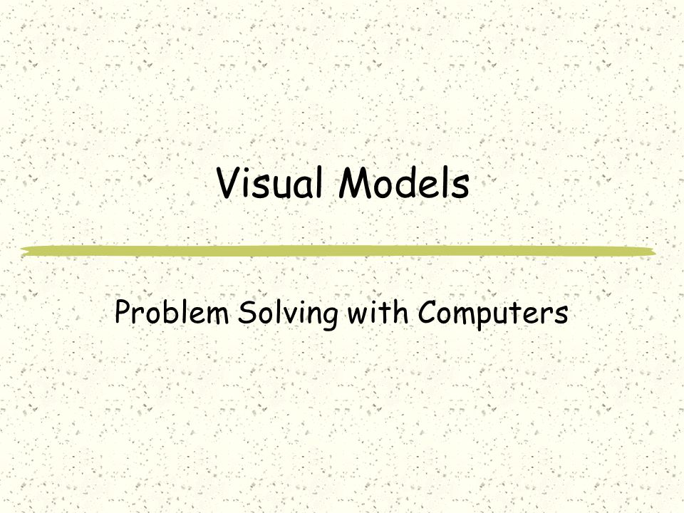 Visual Models Problem Solving with Computers
