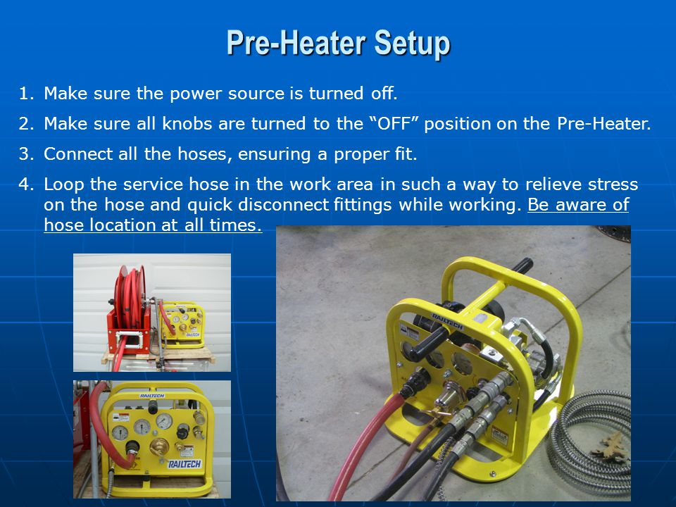Pre-Heater Setup 5.Turn the hydraulic power source to the on position to supply 10 gpm.