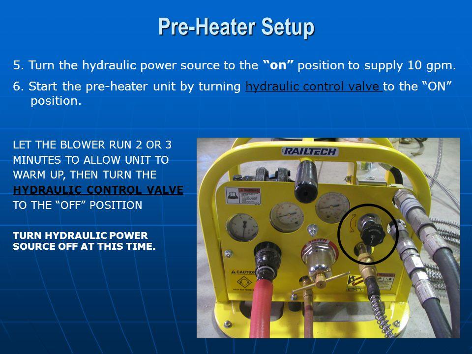 Pre-Heater Setup 7.