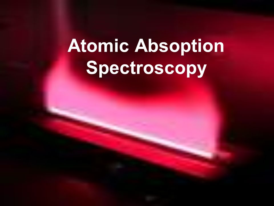 Atomic Absoption Spectroscopy