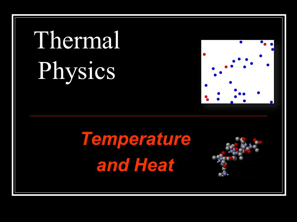 Thermal Physics Temperature and Heat