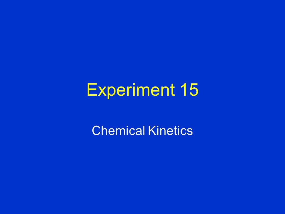Experiment 15 Chemical Kinetics