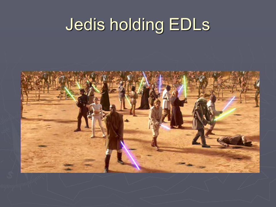 Jedis holding EDLs